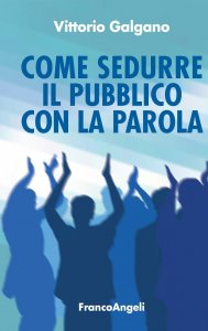 Come sedurre il pubblico con la parola